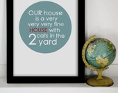 Our House Is A Very Very Very Fine House. 8x10 Inspiring Photographic Print.