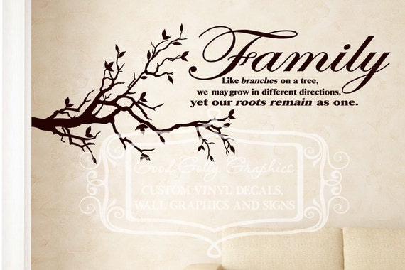 Family like branches on a tree we may grow in different directions yet our roots remain as one vinyl wall decal SET
