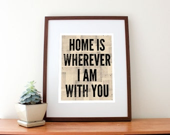 Home is Wherever I Am With You Print