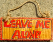Novelty Sign - Leave Me Alone - An ideal sign for a hermit