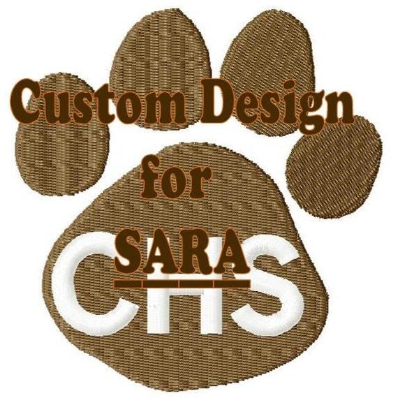 Custom Made to Order Embroidery Design - Paw Design for Sara