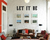"""Vinyl Wall Decal: """"LET IT BE"""""""