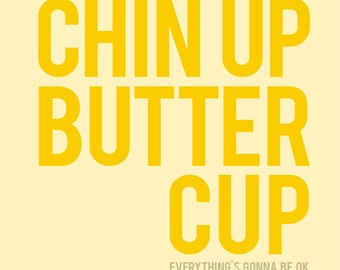Chin Up Buttercup (in Butter and Yellow) No. 019 - 8x10 Printable INSTANT Download Collage Sheet. FREE Delivery via email