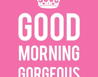 Good Morning Gorgeous (in Pink and White) No. 021 - 8x10 INSTANT DOWNLOAD. Printable Digital Download Sheet.