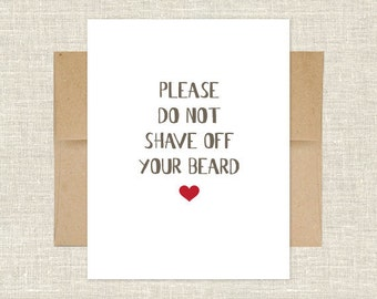 Please Do Not Shave Off Your Beard Card