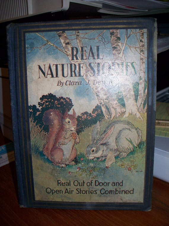 Real Nature Stories by Clara J. Denton 1930's Children's Book