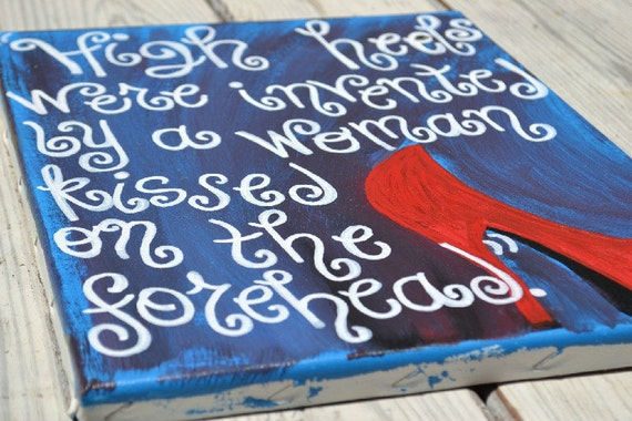 Clearance SALE- High Heel Quote Painting on 11x14 Canvas