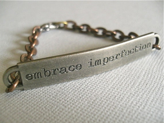 EMBRACE IMPERFECTION -Men/Unisex Steampunk Metal Stamped Bracelet - with Strong Copper Chain and Lobster Claw Clasp
