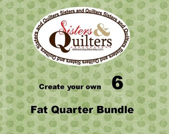Create Your Own Fat Quarter Bundle of 6