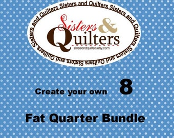 Create Your Own Fat Quarter Bundle of 8