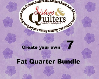 Create Your Own Fat Quarter Bundle of 7