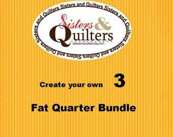 Create Your Own Fat Quarter Bundle of 3