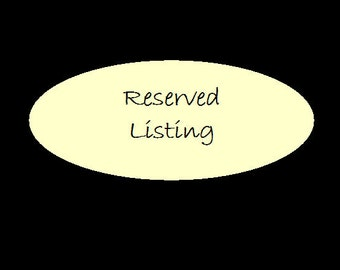 Reserved Listing for Brittany R