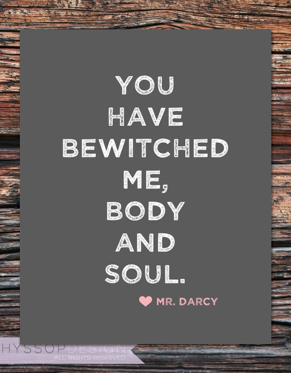 You have bewitched me, body and soul. (Mr. Darcy, Pride & Prejudice) - Typography Printable/Digital Art Print