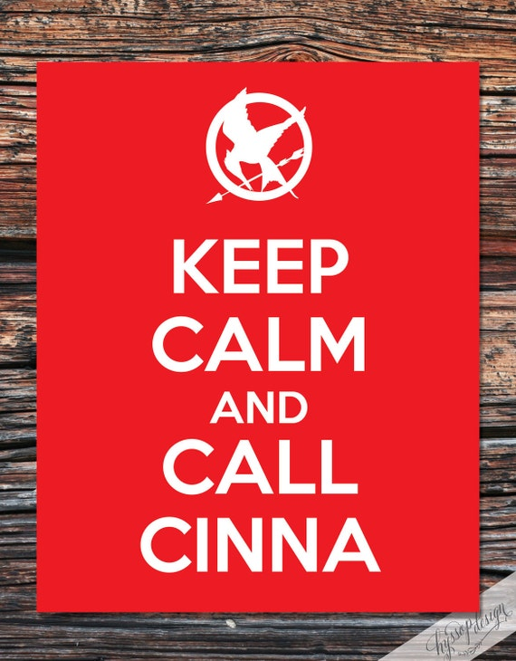 Keep Calm and Call Cinna (Hunger Games) - Typography Printable/Digital Art Print