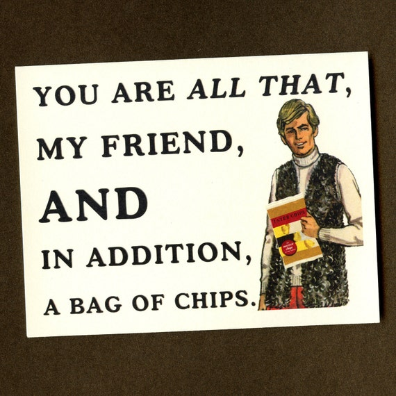 A BAG OF Chips - Funny Love Card - Funny Card For Friend - I Love You Card - Awkward Love Card - All That And A Bag Of Chip - Cute Love Card