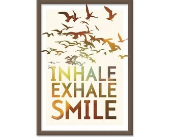 Inhale. Exhale. Smile. - 13x19 Print, Birds