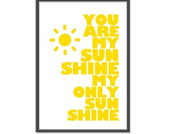 You Are My Sunshine My Only Sunshine - 13x19 Print - Yellow Hue