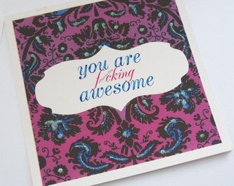 """you are f""""cking awesome greeting card"""