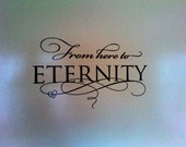 From Here to Eternity Vinyl Wall Decal