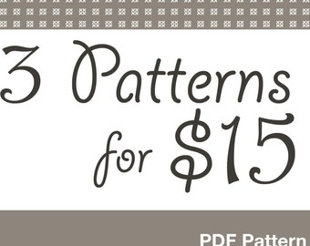 Pick 3 Sewing Patterns for 15 dollars, Deal make your own selection.
