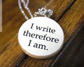 I Write Therefore I Am Funny Writer Pendant Necklace - Writing Jewelry