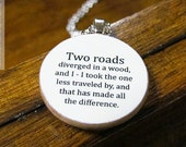"""Robert Frost """"Two roads diverged in a wood, and I - I took the one..."""" Inspirational Poetry Quote Necklace - Inspiring Jewelry"""