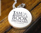 """L.M. Montgomery """"I am simply a book drunkard"""" Funny Book Lover Quote Necklace - Literary Jewelry"""
