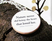 """Nature Lover Necklace Featuring William Wordsworth Quote """"Nature never did betray the heart that loved her"""""""