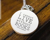 """Literary Pendant Necklace Featuring Famous """"I cannot live without books"""" Thomas Jefferson Reading Quote - Book Lover Jewelry"""