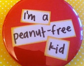i'm a peanut-free kid- pinback button, magnet, or compact mirror