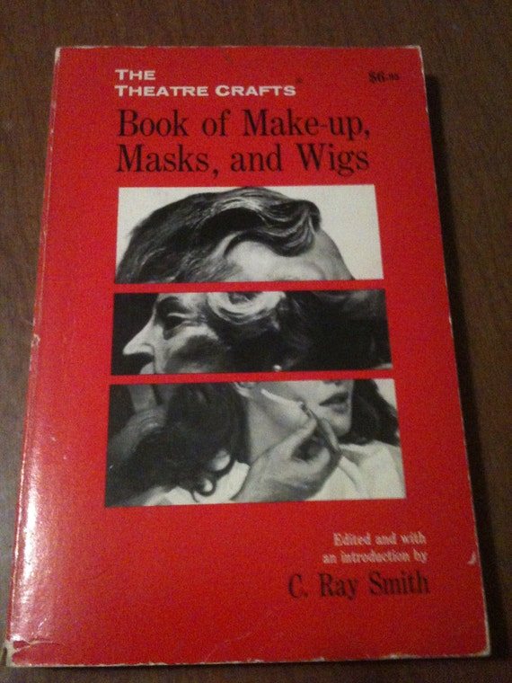 Vintage Book of Makeup, Masks, and Wigs by C. Ray Smith