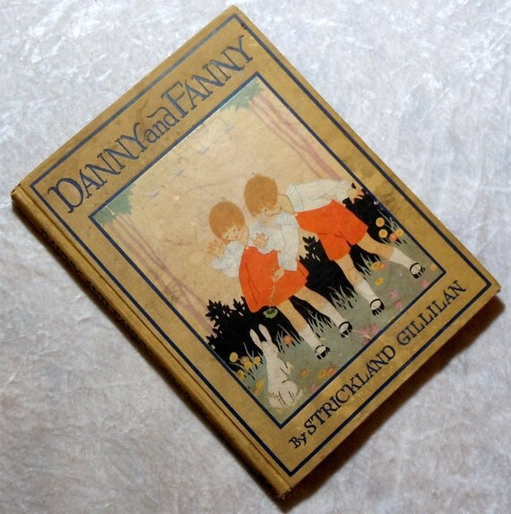1928 Danny and Fanny, Laurel Cliff Twins by Strickland Gillilan, Antique Vintage Children's Book