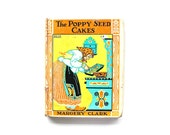 The Poppy Seed Cakes - Antique 1924 Children's Book