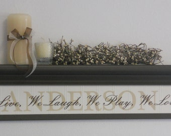 "Personalized Family Name 30"" Shelf in Chocolate Brown with Name Sign - We Live, We Laugh, We Play, We Love"