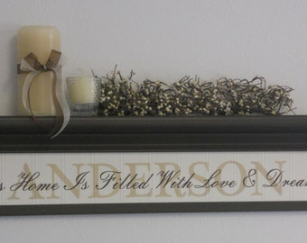"""Personalized Family Name on 30"""" Shelf Chocolate Brown with Sign - This Home Is Filled With Love & Dreams"""