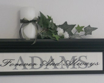 """Forever And Always - Personalized Family Name Sign - Shelf Black or Chocolate Brown 24"""" Painted with Family Name and Verse"""