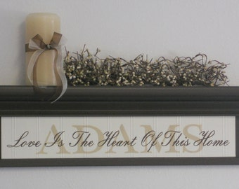 "PERSONALIZED Name Shelf & Sign -  24"" Black or Brown Shelf and Family Name Sign - Love Is The Heart Of This Home -  Custom Wall Decor Gift"