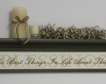 "BLESSINGS - The Best Things In Life Aren't Things - Room Decor - Blessings Wall Shelf 30"" Chocolate Brown with Verse, Inspirational Quotes"