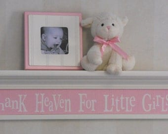 "Thank Heaven For Little Girls - Wooden Pastel Pink Baby Girl Nursery Sign on 30"" Shelf Painted White, Whimsical Nursery Art Wall Decor"