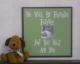 Green and Brown Nursery Wall Decor - 16x16 Sign Frame - We Will Be Friends Forever - Gift for Baby Boy Shower or New Mom