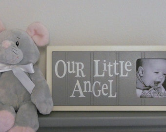 Gray Baby Nursery Decor - OUR LITTLE ANGEL - Picture Frame Sign - Baby Grey Nursery - Choose Your Color