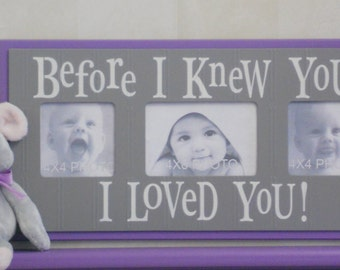 "Baby Nursery Picture Frames - ""Before I Knew You.. I Loved You!"" - CUSTOM colors - Purple, Light Pink, Yellow or Blue"