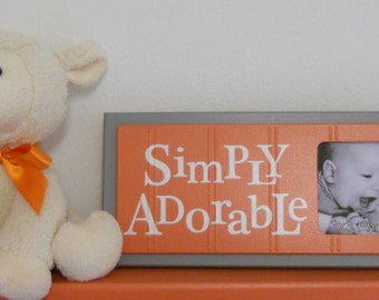 Orange Gray - Orange Baby Nursery Decorations - Sign Picture Frame - Nursery Wall Art - SIMPLY ADORABLE