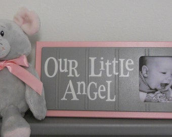 Pink Baby Girl Nursery - OUR LITTLE ANGEL - Grey Picture Frame Sign - Pastel Pink and Gray