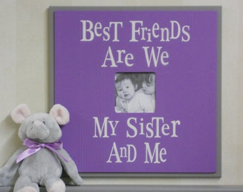 Purple and Gray Nursery Decor - Best Friends Are We My Sister And Me - Wood Sign Picture Frame 16x16 Baby Shower Gift