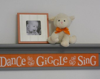 "Orange Gray Nursery Decor - Dance Giggle Sing - Sign on 30"" Shelf Grey and Tangerine Whimsical Butterfly Nursery Wall Decor"