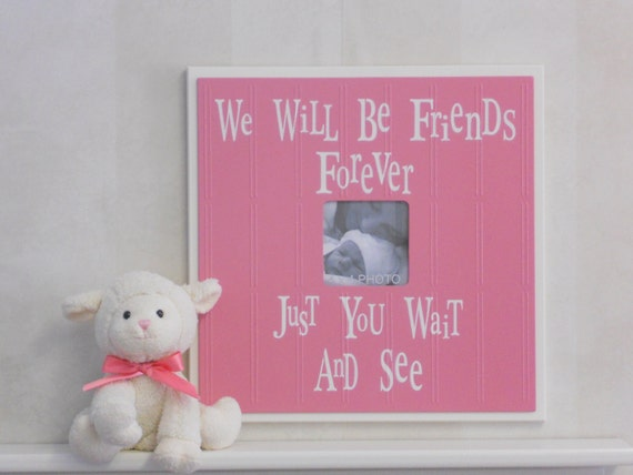 Pink Baby Nursery Decor Photo Frames Baby Shower Gift New Mom Sign -  We Will Be Friends Forever