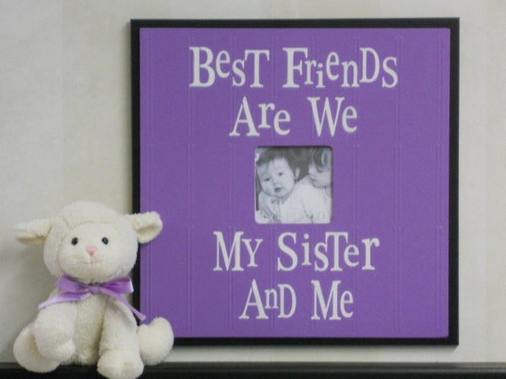 Purple and Black Nursery Decor - Best Friends Are We My Sister and Me - Sign Frame 16x16 Baby Shower Gift