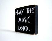 Play The Music Loud.